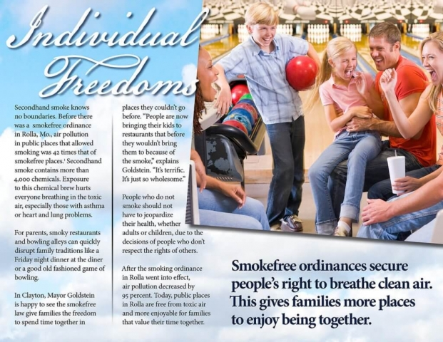 Tobacco Free Missouri Booklet: Individual Freedoms: Smokefree ordiances secure people's right to breathe clean air. This gives families more places to enjoy being together.